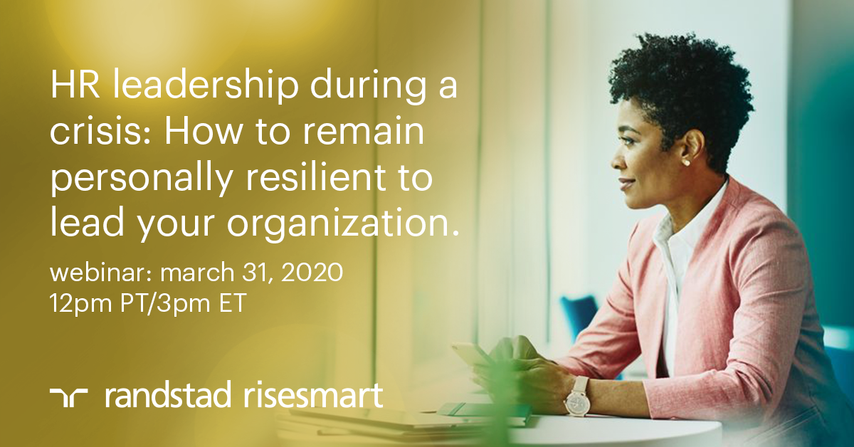 HR leadership during a crisis: How to remain personally resilient to lead your organization.